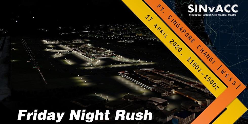 FRIDAY NIGHT RUSH!