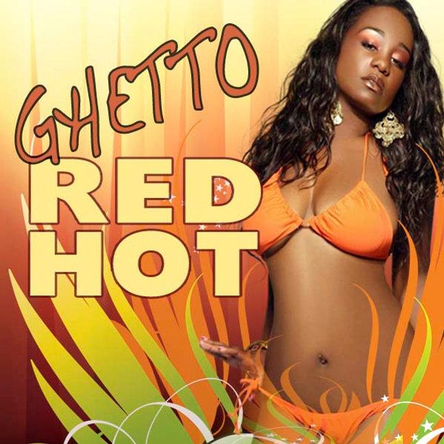 GHETTO RED HOT.jpg