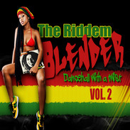 """The Riddem Blender"" Vol 2"