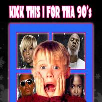 Kick This 1 fo tha 90's