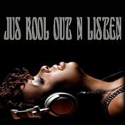 Jus Kool Out N Listen