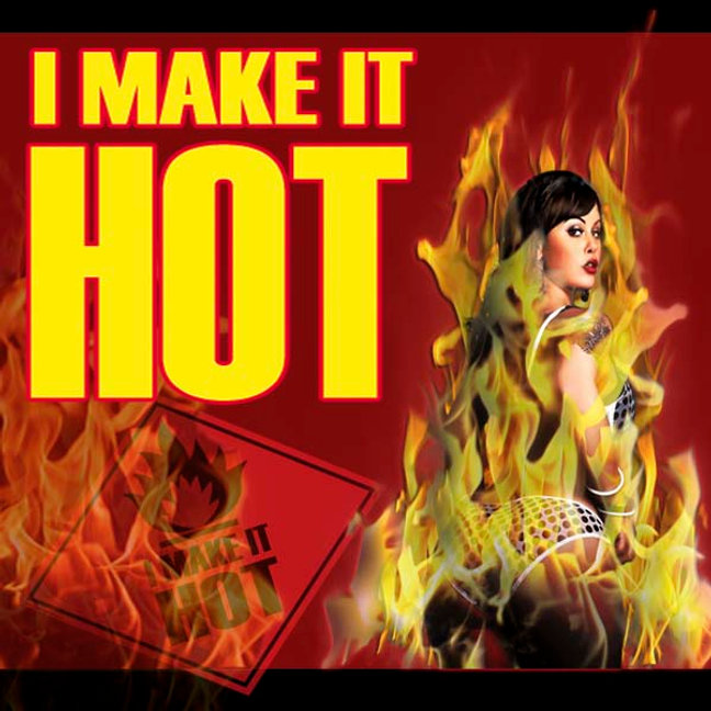 I MAKE IT HOT.jpg
