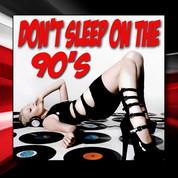 Don't Sleep On The 90's