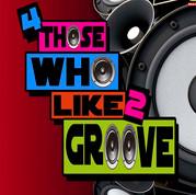 4 Those Who Like 2 Groove