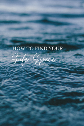 Finding Your Safe Space