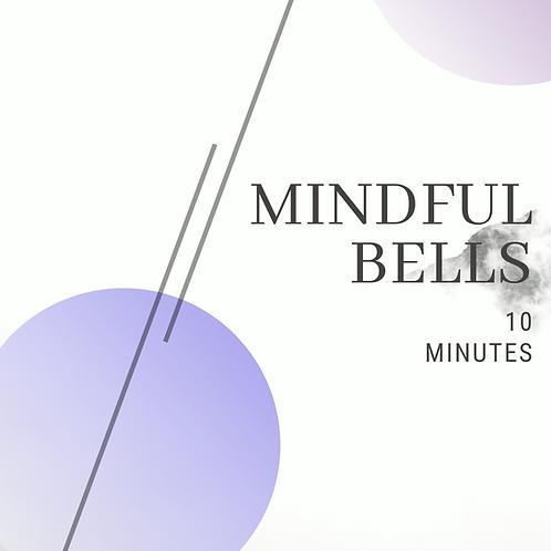 Mindful Bells- 10 Minutes