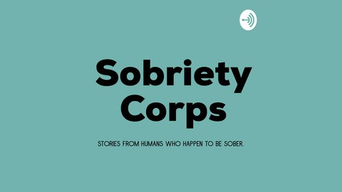 Sobriety Corps podcast