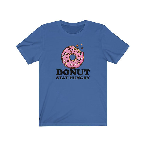 Donut Stay Hungry - Unisex Jersey Short Sleeve Tee