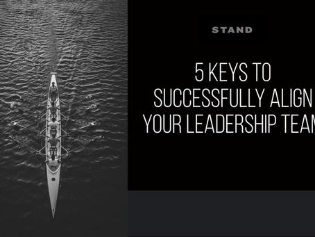5 Keys to successfully align your leadership team