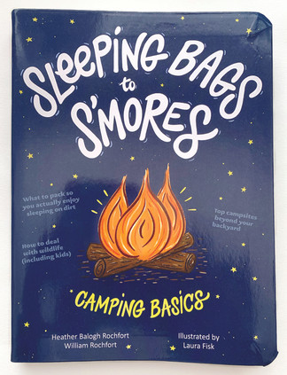 Sleeping Bags to S'mores Camping Book