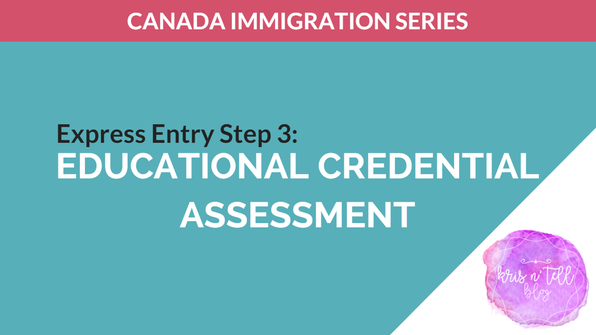 Express Entry Step 3: Educational Credential Assessment