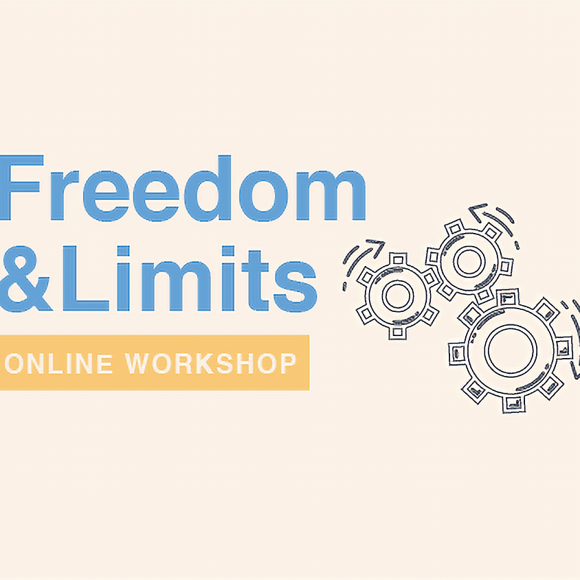 Freedom & Limits - Europe Edition  Fri 15th May 10am - 12 noon (GMT + 1)