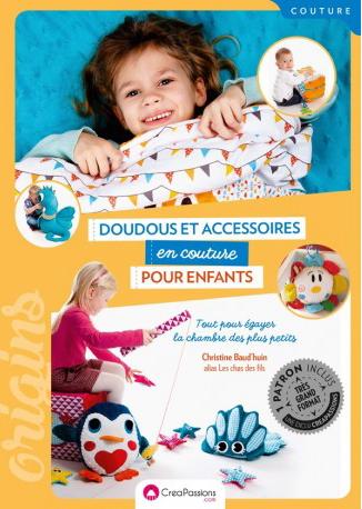 Doudous et accessoires en couture pour enfants: Tout pour egayer la chambre des