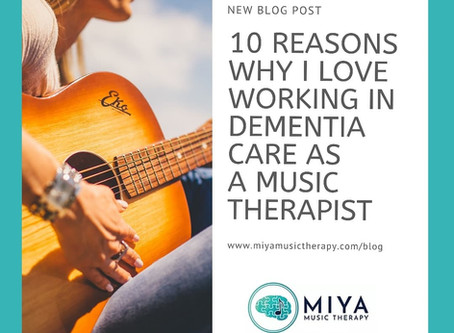 10 Reasons Why I Love Working in Dementia Care as a Music Therapist