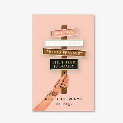 """PIN'S - """"FEMINIST SET""""- ALL THE WAY TO SAY"""