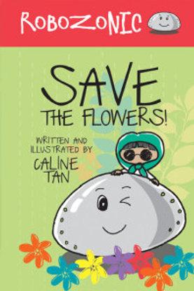 Robozonic #1: Save the Flowers!