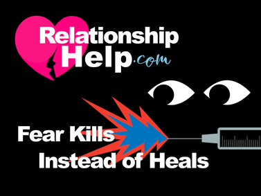 Fear Kills, Instead of Heals