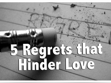 Relationship Help - 5 Regrets that Hinder Love