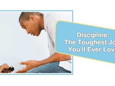 Discipline: The Toughest Job You'll Ever Love