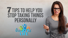 7 Tips to Help You Stop Taking Things Personally