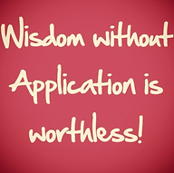 wisdom w_o application is worthless_edit