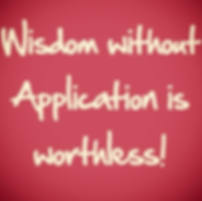 wisdom w_o application is worthless_edit