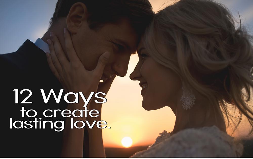 12 Ways to create lasting love
