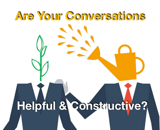 Are Your Conversations Helpful & Constructive?