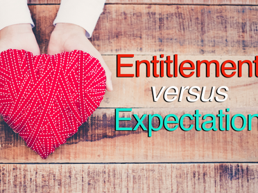 Relationship Help - Entitlement versus Expectation