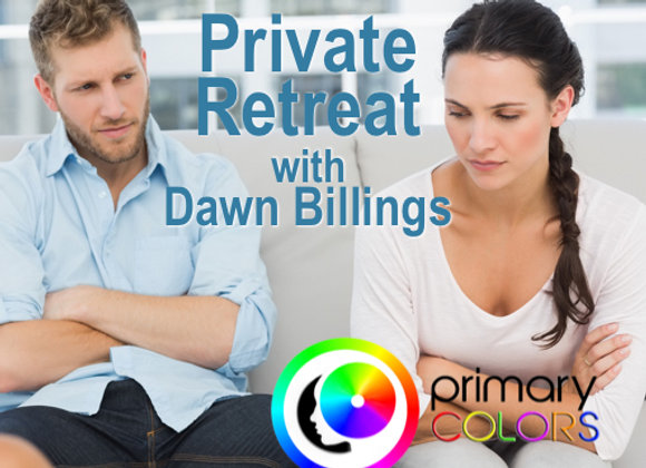 PRIVATE Retreat with Dawn Billings