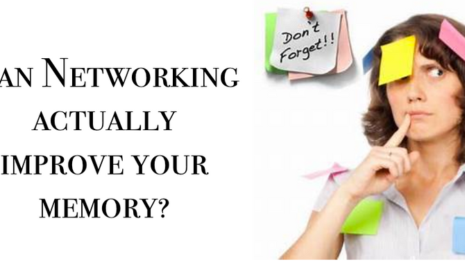Can Networking Actually Improve Your Memory?
