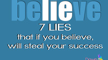 7 Lies You Tell Yourself That Steal Your Success