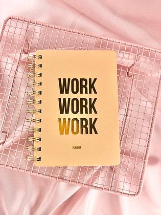 WORK WORK WORK - PLANNER