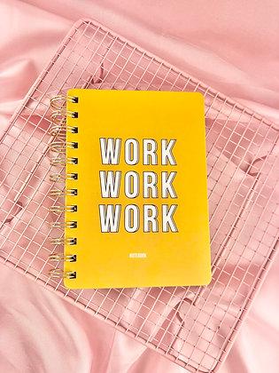 WORK WORK WORK - CADERNO A6