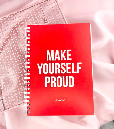 MAKE YOURSELF PROUD - CADERNO A5