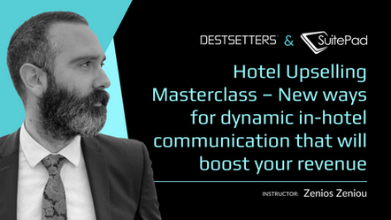 Hotel Upselling Masterclass - SuitePad & Destsetters: Increase of Sales in Hotels