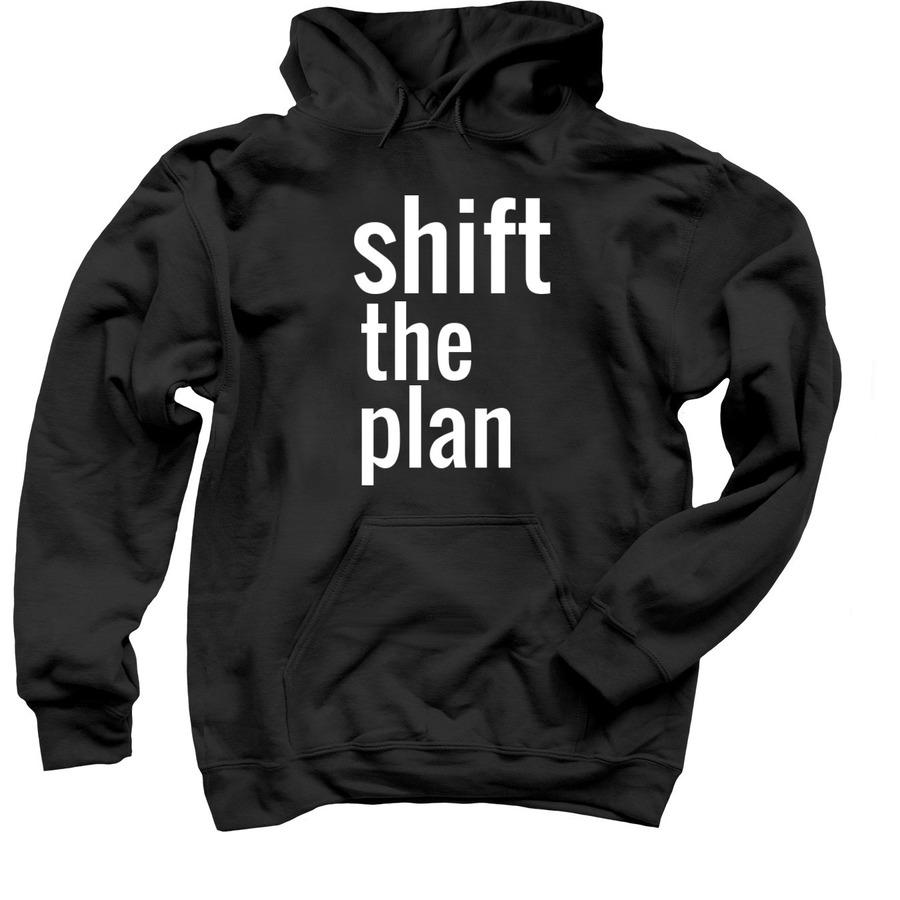 shifttheplanhoodie
