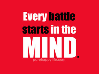 The battle starts in your mind!