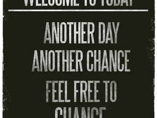Another chance to change! Yippee!