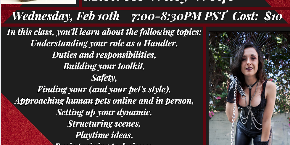 Virtual Class: Pup Handler 101 By Mistress Wiley Wolfe Wed Feb 10th 7-8:30PM PST