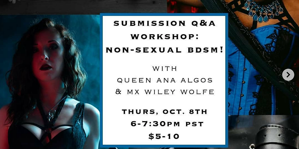 Submission Q&A: Non-Sexual BDSM with Mx Wiley Wolfe and Queen Ana Algos