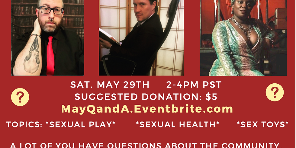 "Sat May 29th ""May Q and A w/ Sway, Sir Ezra, and Queen Ana"" ~Virtual~ 2-4PM PST $5"
