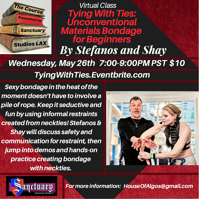 "Wed May 26th ~Virtual~ ""Tying With Ties"" With Stefanos and Shay 7-8:30PM PST $10"