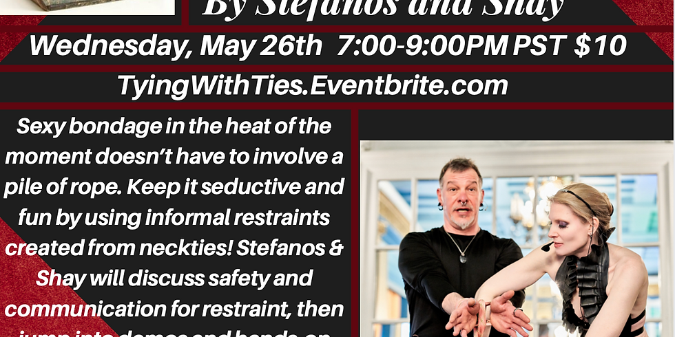 """Wed May 26th ~Virtual~ """"Tying With Ties"""" With Stefanos and Shay 7-8:30PM PST $10"""