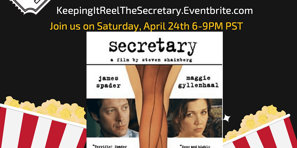 "~Virtual~ Keeping It Reel ""The Secretary"" Sat April 24th 6-9PM PST FREE"