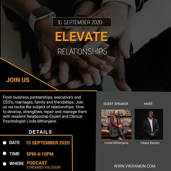 Elevate - Relationships w/Linda Mthenjane