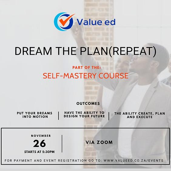 Dream the plan (Repeat)