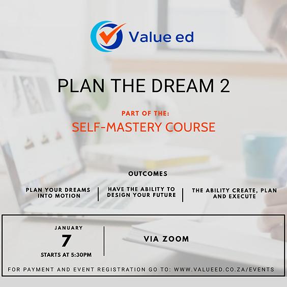 Self-Mastery Course - Plan the Dream 2