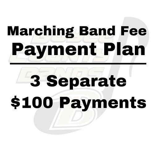 Marching Band Fee Payment Plan - 3 Separate $100 Payments