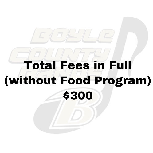 Total Fees in Full (without Food Program)